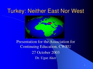 Turkey: Neither East Nor West
