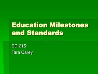 Education Milestones and Standards
