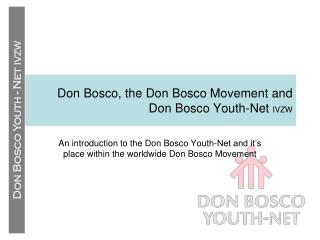 Don Bosco, the Don Bosco Movement and  Don Bosco Youth-Net  IVZW