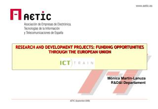 RESEARCH AND DEVELOPMENT PROJECTS: FUNDING OPPORTUNITIES THROUGH THE EUROPEAN  UNION