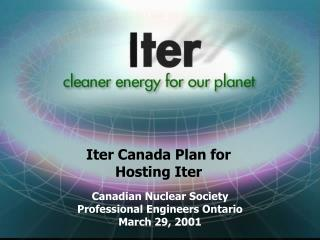 Iter Canada Plan for Hosting Iter