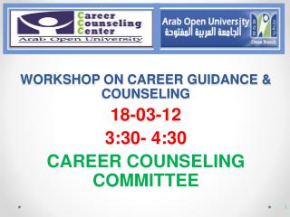 WORKSHOP  ON  CAREER GUIDANCE & COUNSELING 18-03-12 3:30- 4:30 CAREER COUNSELING COMMITTEE