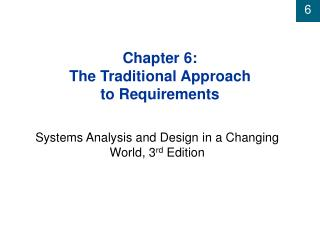 Chapter 6: The Traditional Approach  to Requirements