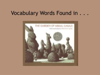 Vocabulary Words Found in . . .