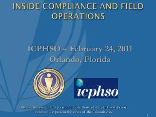 INSIDE COMPLIANCE AND FIELD OPERATIONS