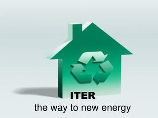 ITER  the way to new energy