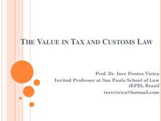The Value in Tax and Customs Law