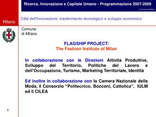 FLAGSHIP PROJECT:  The Fashion Institute of Milan