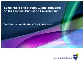 Some Facts and Figures ... and Thoughts on the Finnish Innovation Environment