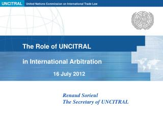 The Role of UNCITRAL in International Arbitration