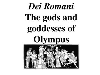 Dei Romani The gods and goddesses of Olympus