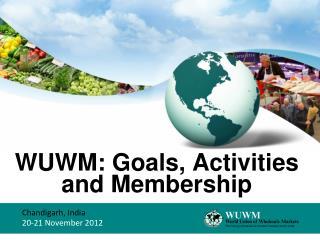 WUWM: Goals, Activities and Membership