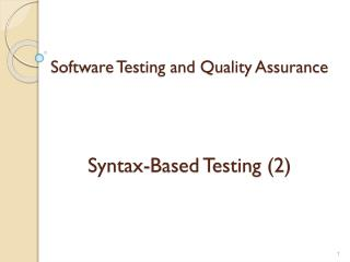 Software Testing and Quality  Assurance Syntax-Based Testing (2)