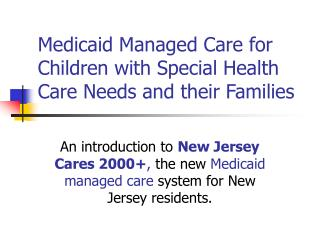 Medicaid Managed Care for Children with Special Health Care Needs and their Families