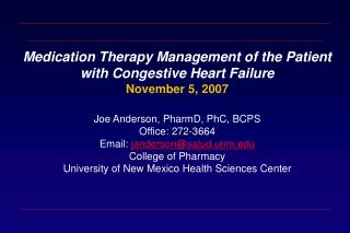 Medication Therapy Management of the Patient with Congestive Heart Failure November 5, 2007 Joe Anderson, PharmD, PhC, B