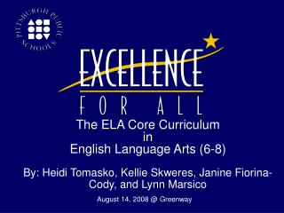 The ELA Core Curriculum in English Language Arts (6-8)