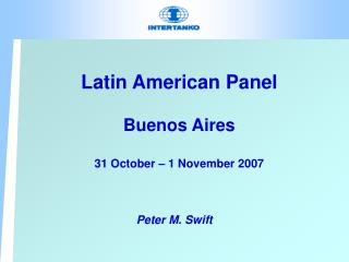 Latin American Panel Buenos Aires 31 October – 1 November 2007