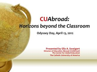 CU Abroad:  Horizons beyond the Classroom  Odyssey Day, April 13, 2012