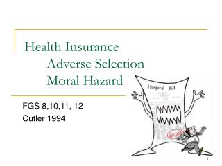 Health Insurance   	Adverse Selection 	Moral Hazard
