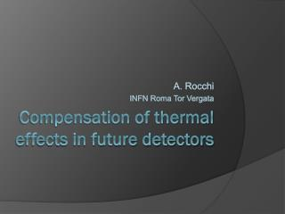 Compensation of thermal effects in future detectors