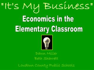 Economics in the  Elementary Classroom