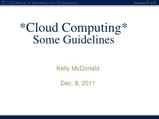 *Cloud Computing*  Some Guidelines