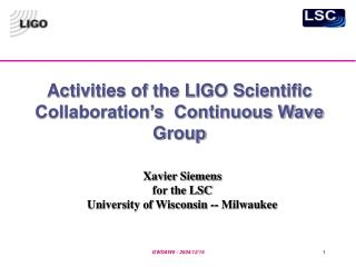Activities of the LIGO Scientific Collaboration's  Continuous Wave Group