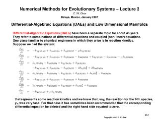 Numerical Methods for Evolutionary Systems – Lecture 3 C. W. Gear Celaya, Mexico, January 2007