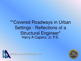 "*""Covered Roadways in Urban Settings - Reflections of a Structural Engineer"""