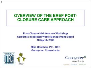 OVERVIEW OF THE EREF POST-CLOSURE CARE APPROACH