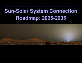 Sun-Solar System Connection Roadmap: 2005-2035