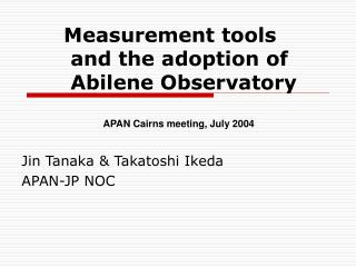 Measurement tools  and the adoption of  Abilene Observatory
