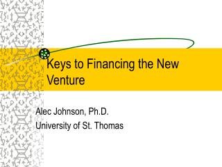 Keys to Financing the New Venture