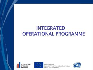 INTEGRATED  OPERATIONAL PROGRAMME