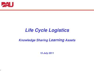 Life Cycle Logistics  Knowledge Sharing  Learning  Assets