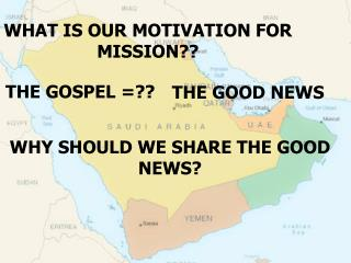 WHAT IS OUR MOTIVATION FOR MISSION??