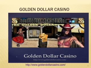 Golden Dollar Casino - www.goldendollarcasino.com