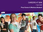 CAREERS AT SKM