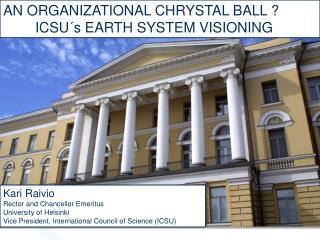 AN ORGANIZATIONAL CHRYSTAL BALL ? ICSU´s EARTH SYSTEM VISIONING