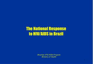 The National Response  to HIV/AIDS in Brazil
