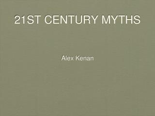 21ST CENTURY MYTHS