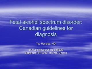 Fetal alcohol spectrum disorder: Canadian guidelines for diagnosis