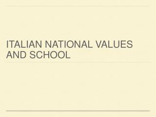 ITALIAN NATIONAL VALUES AND SCHOOL