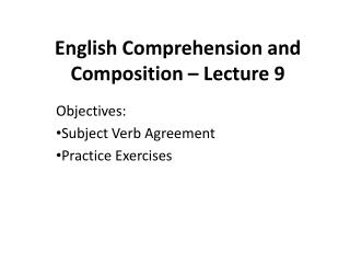 English Comprehension and Composition –  Lecture 9