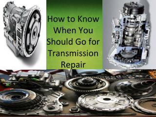 How to Know When You Should Go for Transmission Repair