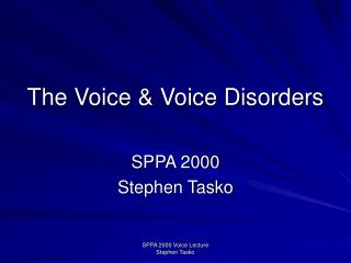 The Voice & Voice Disorders