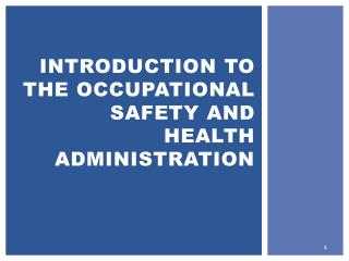 Introduction To the occupational safety and health administration