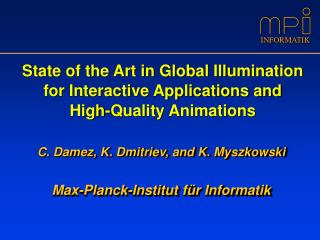 State of the Art in Global Illumination for Interactive Applications and  High-Quality Animations