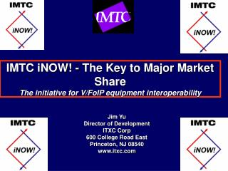 IMTC iNOW! - The Key to Major Market Share  The initiative for V/FoIP equipment interoperability