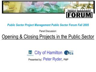 City of Hamilton Presented by : Peter Ryder ,  PMP